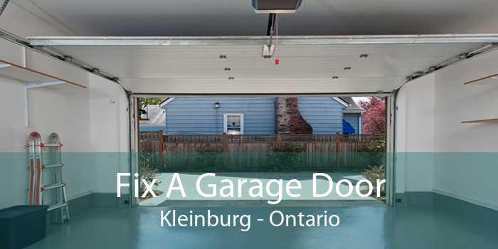 Fix A Garage Door Kleinburg - Ontario