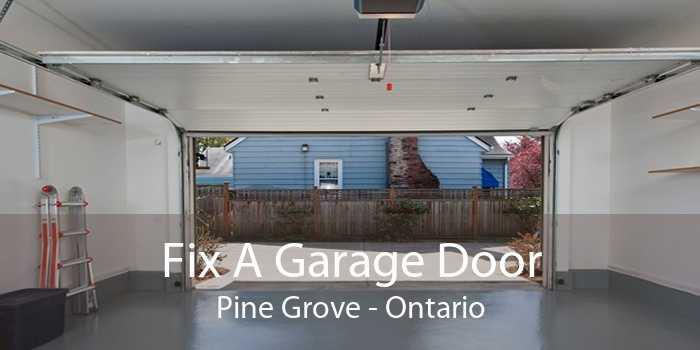 Fix A Garage Door Pine Grove - Ontario