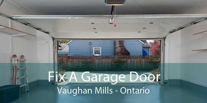 Fix A Garage Door Vaughan Mills - Ontario