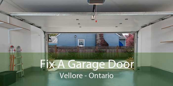 Fix A Garage Door Vellore - Ontario