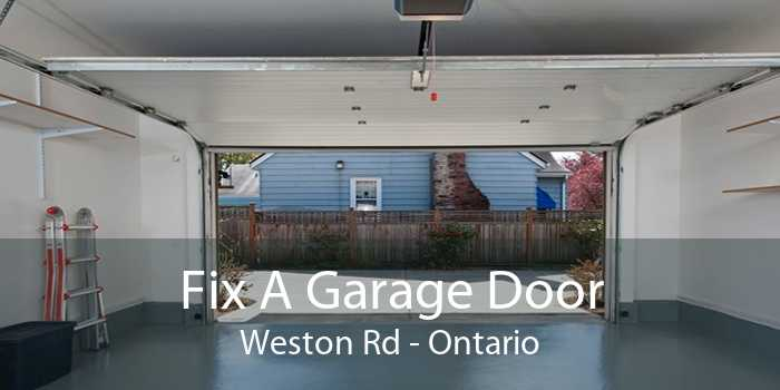 Fix A Garage Door Weston Rd - Ontario
