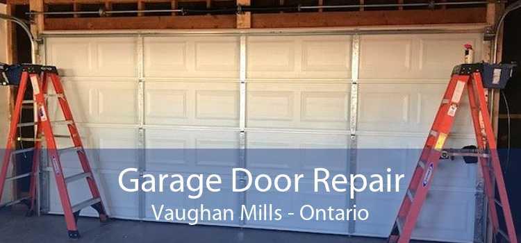 Garage Door Repair Vaughan Mills - Ontario
